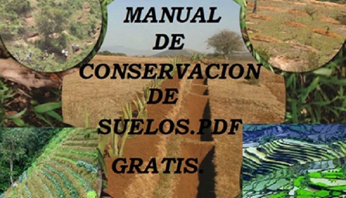 Gratis: Manual de Conservación de Suelos pdf.